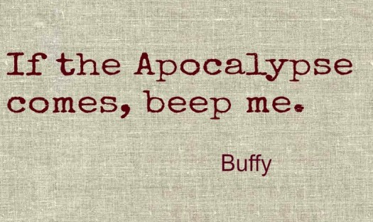 End of the world apocalypse buffy quote