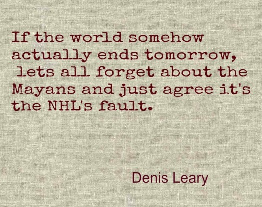 Denis Leary end of the world NHL quote