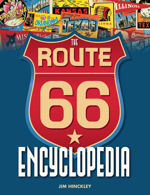 The Route 66 Encyclopedia by Jim Hinckley