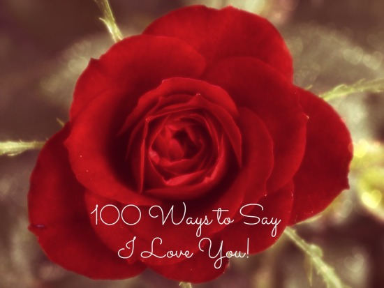 100waystosayiloveyou 100 Ways to Say I Love You