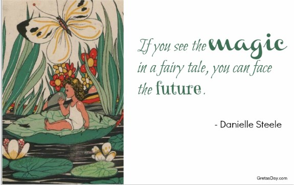 Magic in fairy tales danielle steele quote