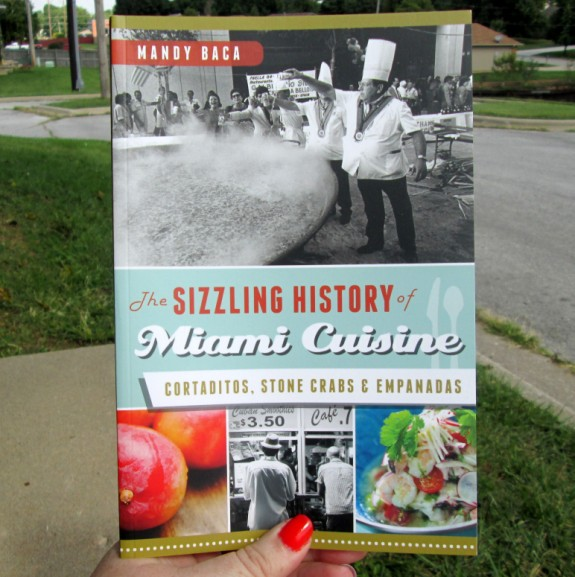 sizzling history of miami cuisine book 575 x 577 6 Food Memoir Books Worth Reading