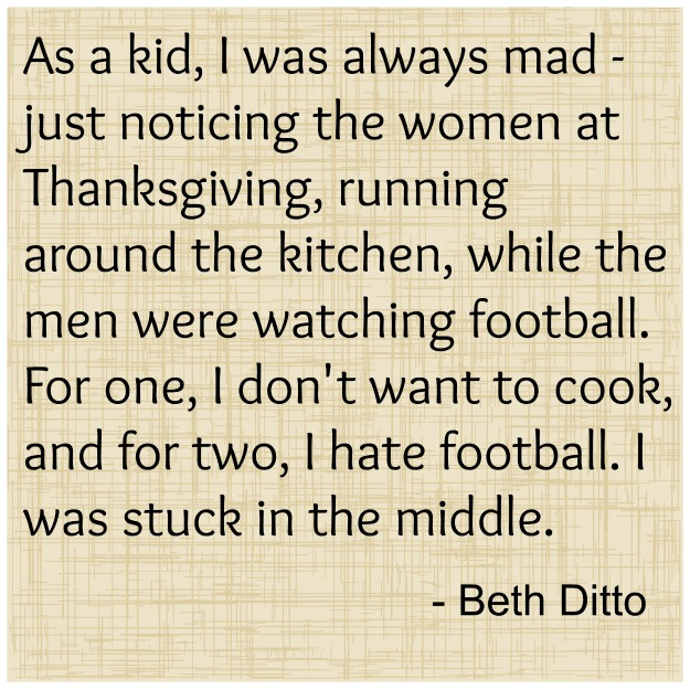 beth ditto thanksgiving quote Funny and Inspiring Thanksgiving Quotes