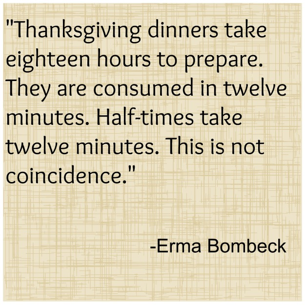 erma bombeck thanksgiving quote Funny and Inspiring Thanksgiving Quotes