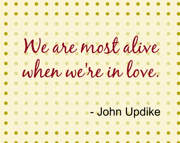 alive in love updike quote Romantic Quotes for Valentines Day