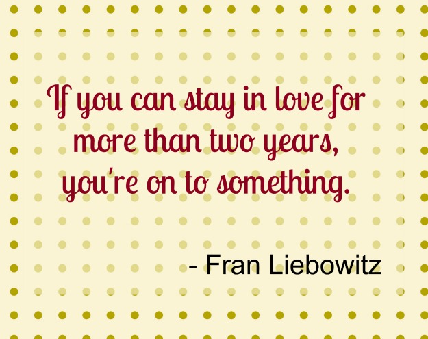 fran-liebowitz-love-two-years-quote