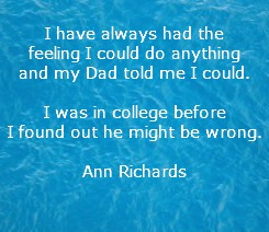 Ann Richards Fathers Day Quote