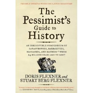 Pessimists Guide to History book