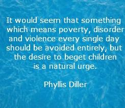 Phyllis Diller Parenthood Quote