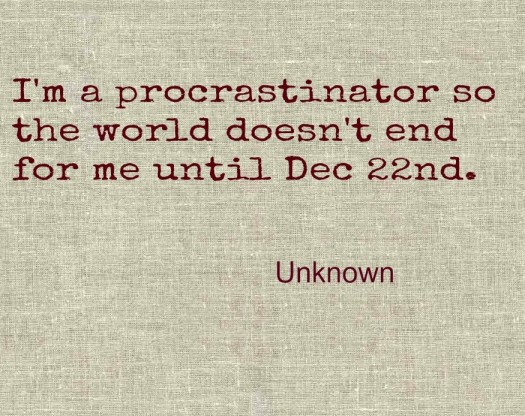 End of the World Procrastination quote