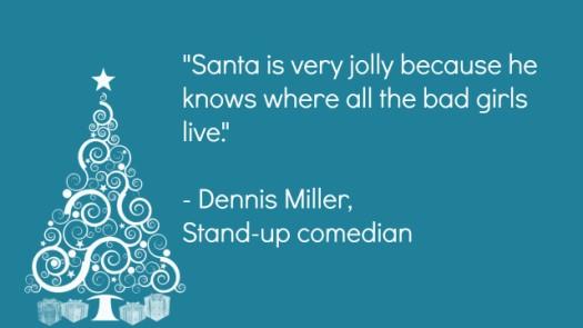 Dennis Miller Bad Girls Christmas Quote