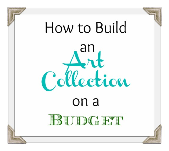 How to build an art collection on a budget