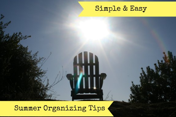 Simple and Easy Summer Organizing Tips