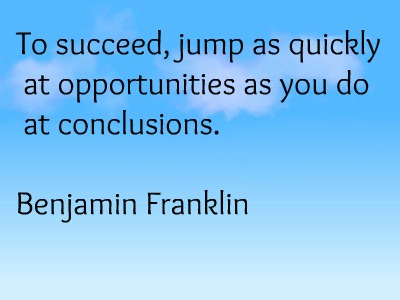 Benjamin Franklin Jump at Opportunities Quote